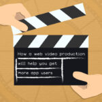 how-a-web-video-production-will-help-you-get-more-app-users-1.jpg