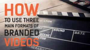 Three Format of Branded Videos